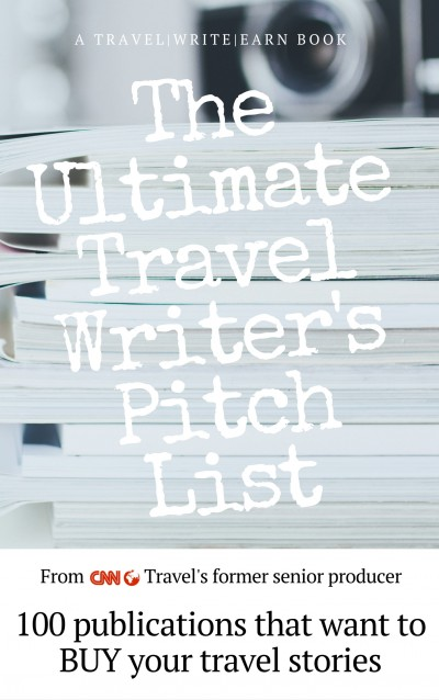 THE ULTIMATE TRAVEL WRITER'S PITCH LIST