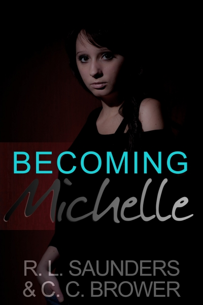 Becoming Michelle by R. L. Saunders and C. C. Brower
