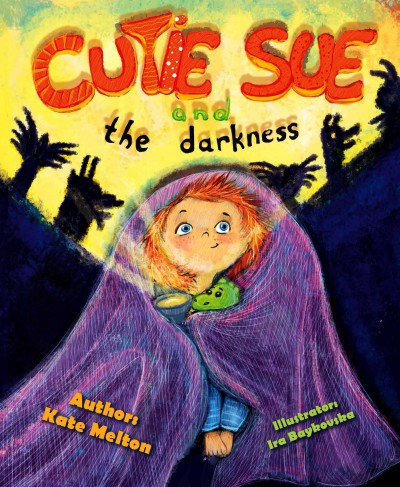 Cutie Sue and the Darkness: An Adorable Bedtime Story, Ages 3-6