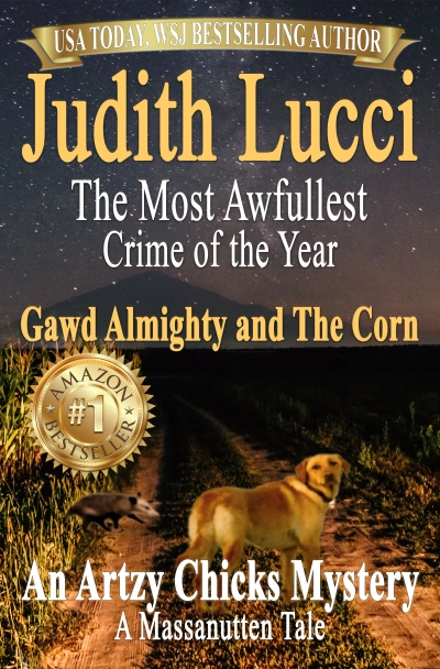 The Most Awfullest Crime of the Year: Gawd Almighty and the Corn (Artsy Chicks Mysteries #2)