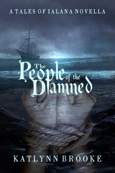 The People of the Damned (A Tales of Ialana Novella)