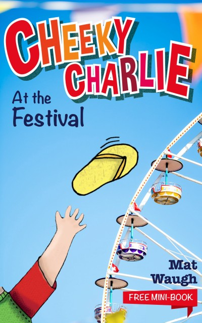 Cheeky Charlie: Festival (Introducing My Crazy Brother)