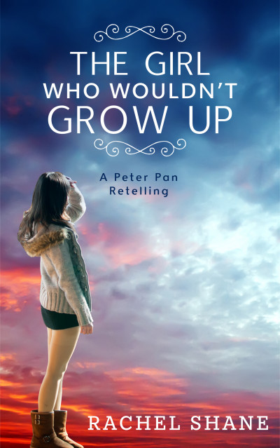 The Girl Who Wouldn't Grow Up: A Peter Pan Retelling