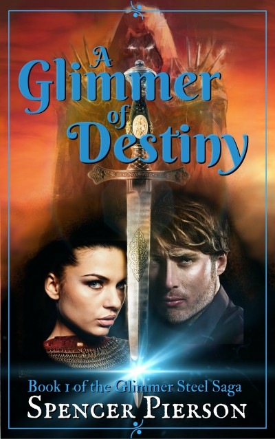 A Glimmer of Destiny, Book 1 of the Glimmer Steel Saga