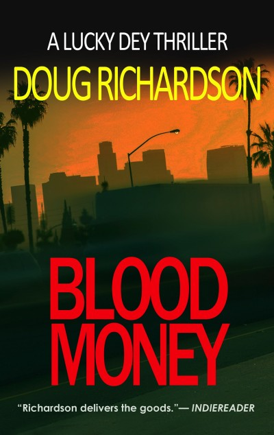 Blood Money: A Lucky Dey Thriller