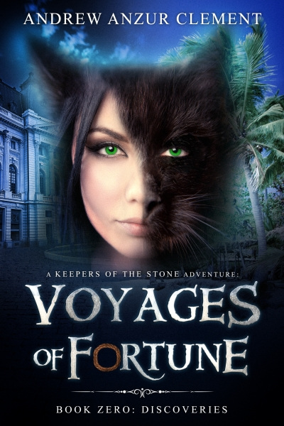 Discoveries Voyages Of Fortune Book Zero An Historical Fantasy Adventure Andrew Anzur Clement