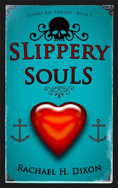 Slippery Souls (Sunray Bay Trilogy, Book #1)