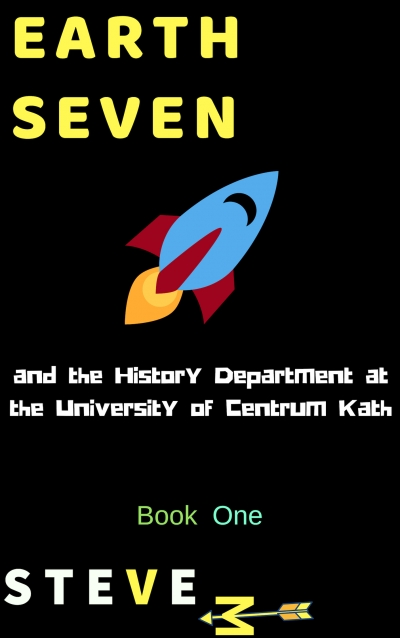 Earth Seven and the History Department at The University of Centrum Kath - a Science Fiction Satire