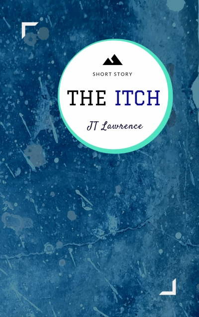 The Itch (A Short Story)