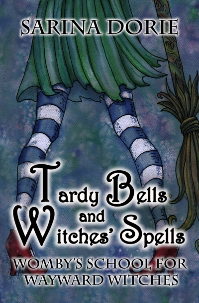 Tardy Bells and Witches' Spells: Womby's School for Wayward Witches