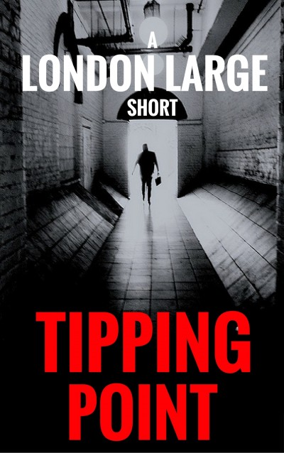 Tipping Point: A London Large Short Story