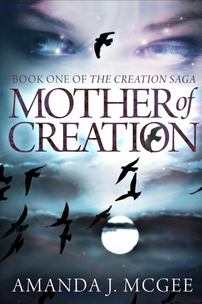 Mother of Creation: Book One of the Creation Saga