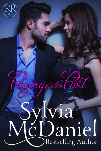 Sneak Peak: Paying for the Past - Racy Reunion Series #1