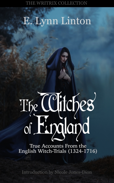 Witches of England: True Accounts From the English Witch-Trials