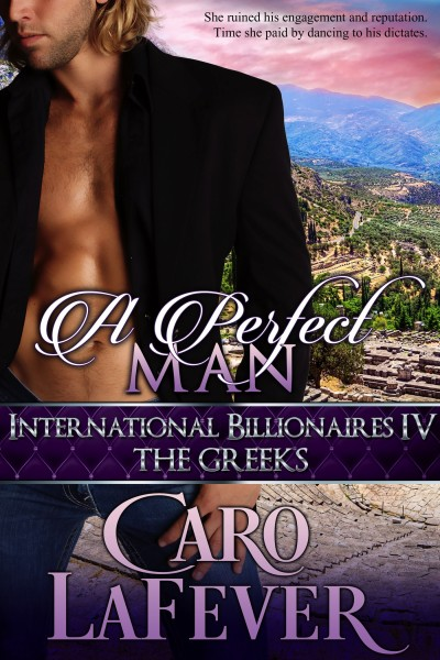 A Perfect Man: International Billionaires IV: The Greeks
