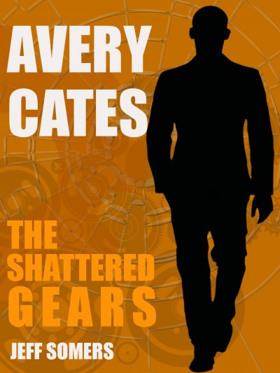 The Shattered Gears (An Avery Cates Short Story)