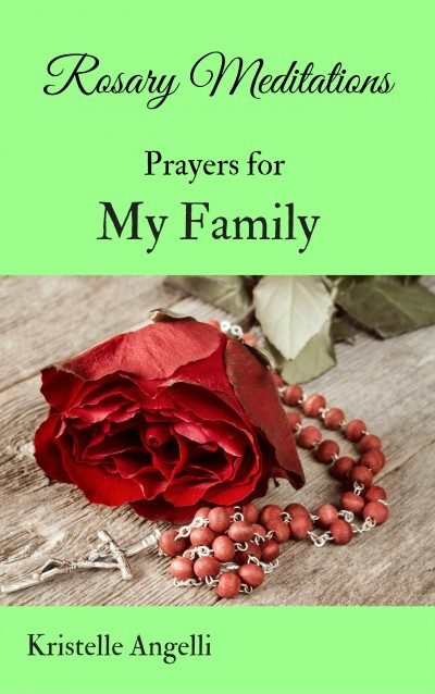 Rosary Meditations: Prayers for My Family