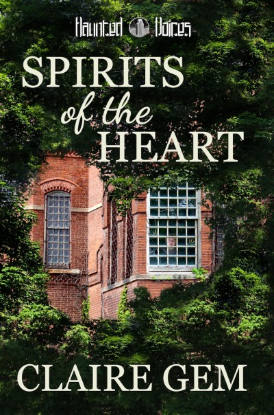 Spirits of the Heart: A Haunted Voices Novel