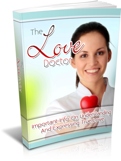 The Love Doctor - Important Info On Understanding And Expressing True Love