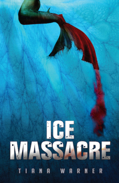 Ice Massacre (Mermaids of Eriana Kwai #1)