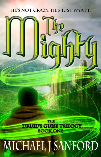 The Mighty (Book One of The Druid's Guise Trilogy) [FULL NOVEL]