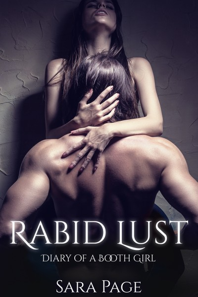 Rabid Lust: Diary of a Booth Girl