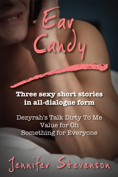 Ear Candy: Three Short Stories