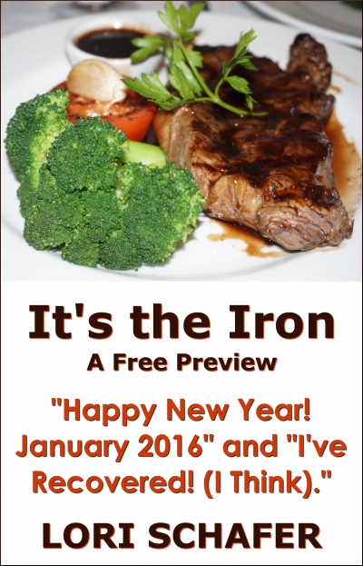 "It's the Iron: ""Happy New Year! January 2016"" and ""I've Recovered! (I Think)"""