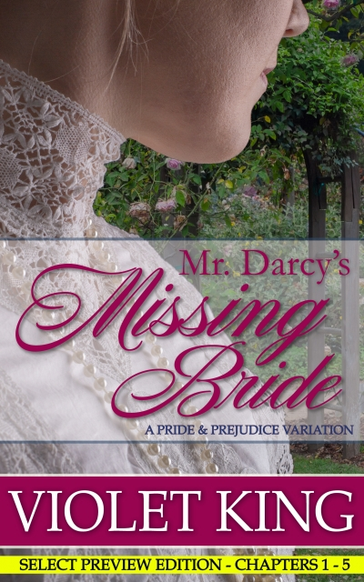 Mr. Darcy's Missing Bride (Select Preview) by Violet King