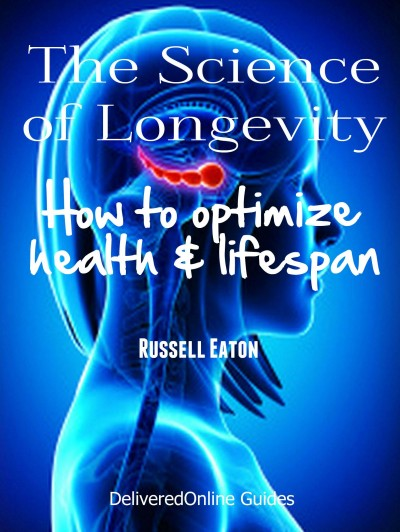 The Science of Longevity - How to Optimize Health and Life Span