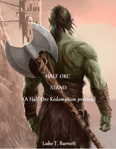Half-Orc Stand (A Half-Orc Redemption preview)