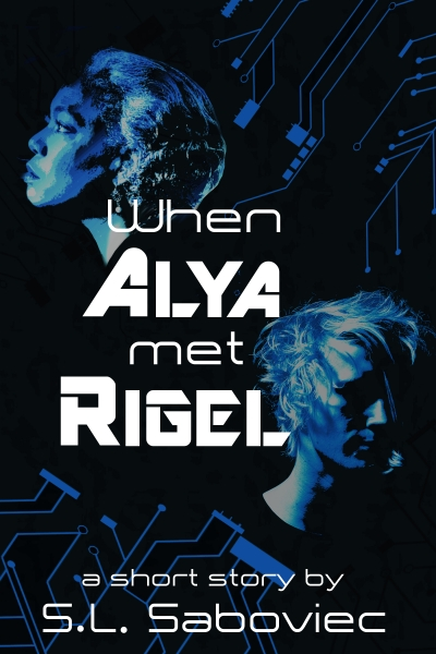 When Alya Met Rigel: A Short Story