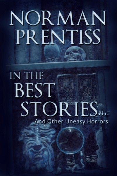 In the Best Stories...and other Uneasy Horrors