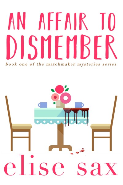 An Affair to Dismember (Matchmaker Mysteries - Book 1)