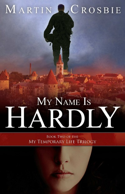 My Name Is Hardly (Preview) Book Two of the My Temporary Life Trilogy