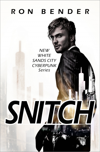 Snitch: a New White Sands City Cyberpunk novella