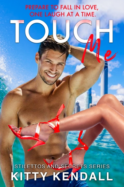 Touch Me: A fun, steamy romance.