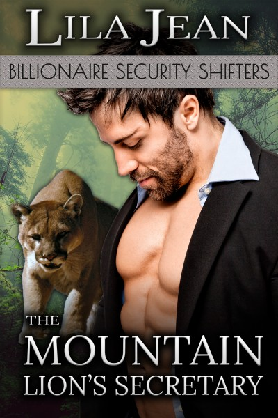 The Mountain Lion's Secretary  (A Billionaire BBW Paranormal Shape Shifter Romance) (Billionaire Security Shifters)