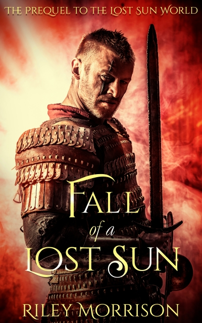 Fall of a Lost Sun: The Prequel novella to the Lost Sun World