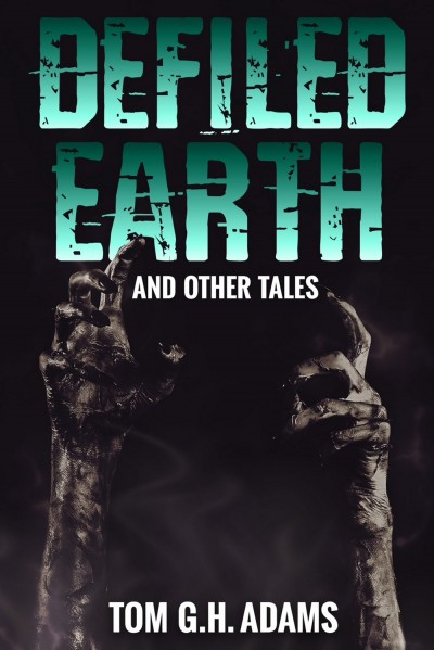 Defiled Earth And Other Tales