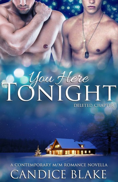 You Here Tonight: A Contemporary M/M Romance Novella (Deleted Chapter)