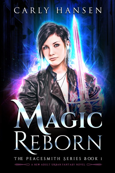 Magic Reborn: The Peacesmith Series Book 1, A New Adult Urban Fantasy