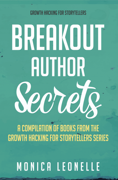 Breakout Author Secrets - A Compilation of Books From the Growth Hacking For Storytellers Series