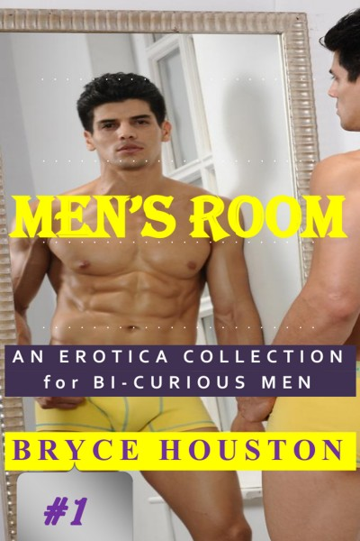 "Men's Room: Book One-""An Erotica Collection for Bi-Curious Men"""