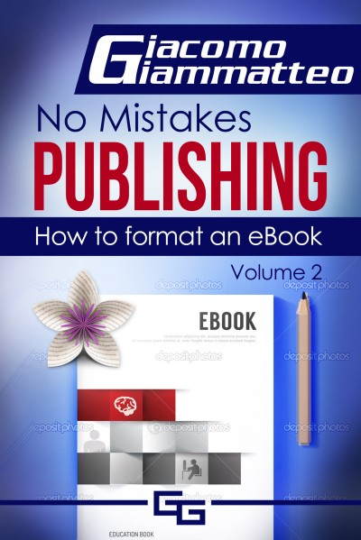 How to Format an eBook, No Mistakes Publishing, Volume II