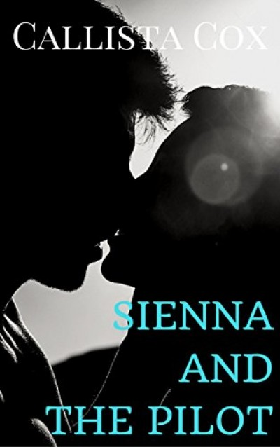 Sienna And The Pilot (The Cabin Crew Series) Book 1