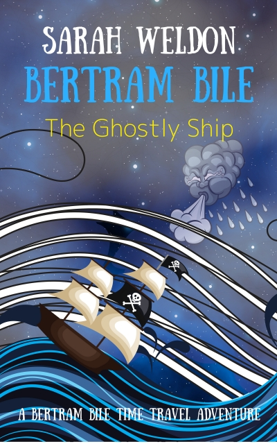 The Ghostly Ship (Bertram Bile Time Travel Adventure Series)