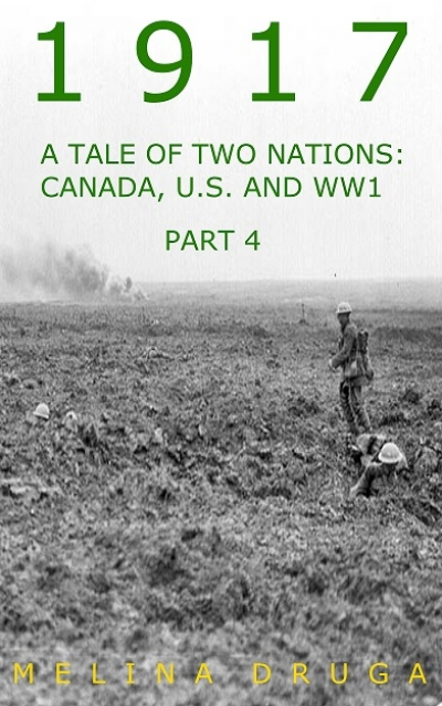 1917 - A Tale of Two Nations: Canada, U.S. and WW1