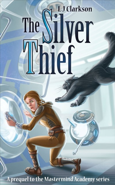 The Silver Thief - a prequel to The Mastermind Academy Series