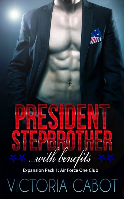 President Stepbrother...With Benefits Expansion 1: Air Force One Club
